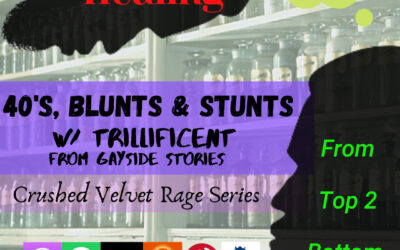 Episode 47: 40s, Blunts, and Stunts (with Trillficent from Gayside Stories & Ratchet Ramblings)