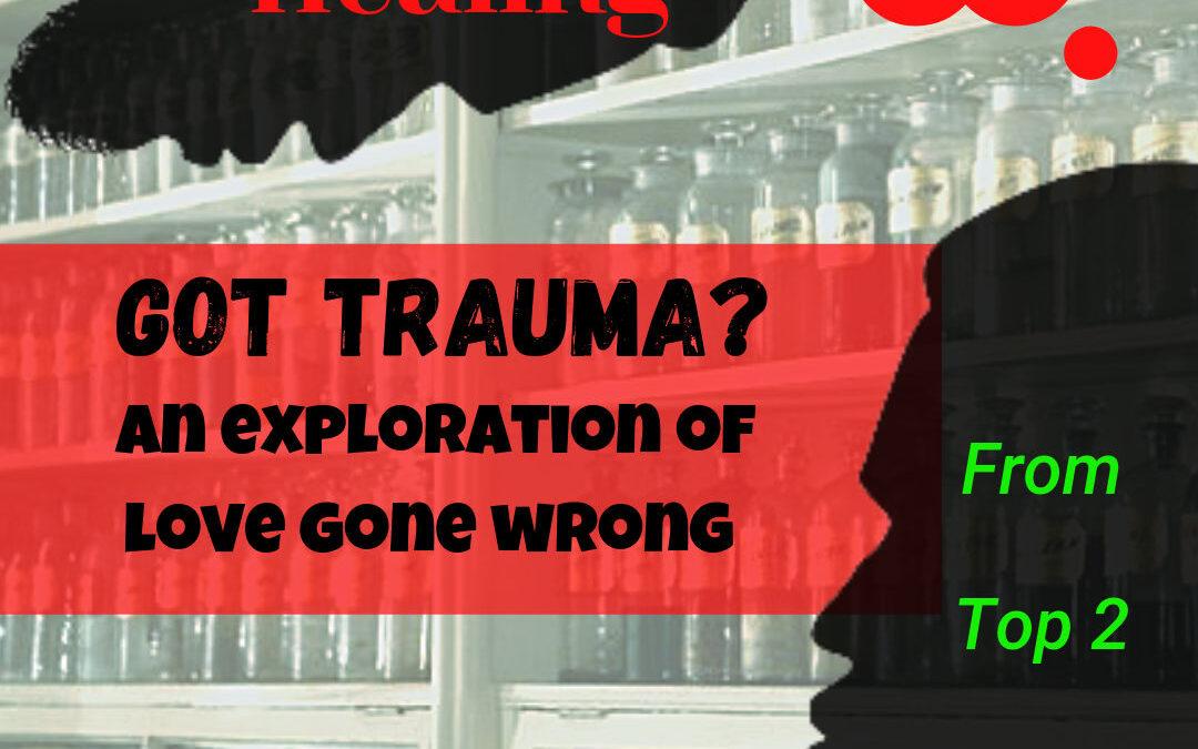Episode 49: Got Trauma?