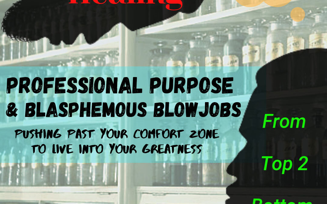 Episode 51: Professional Purpose and Blasphemous Blowjobs