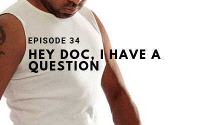 Episode 34: Hey Doc, I Have a Question